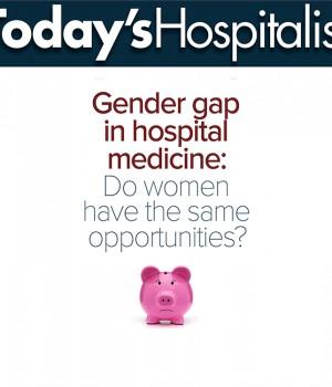 Gender gap in hospital medicine: Do women have the same