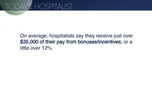 Trends in bonuses and incentives for hospitalists